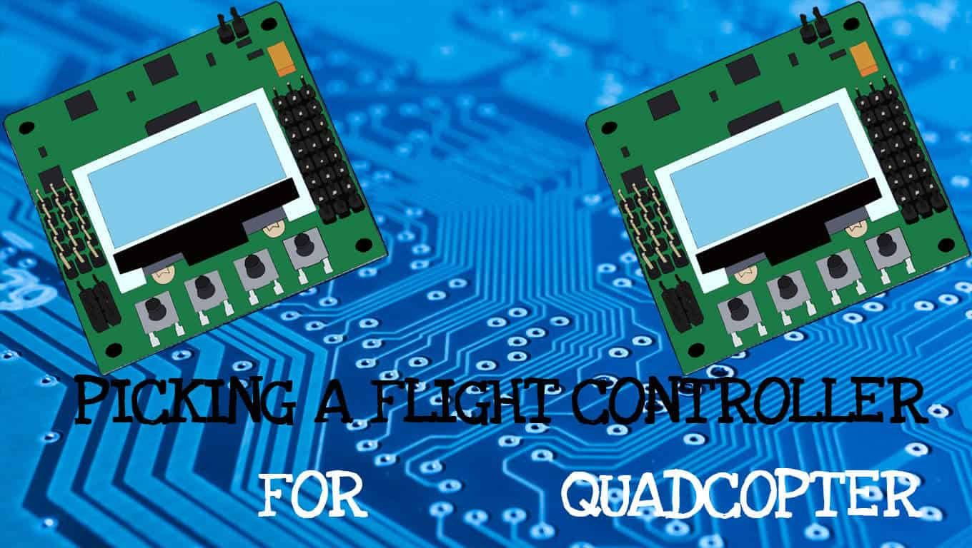 Best flight controller for quadcopter how do i